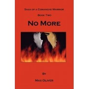 Saga of a Comanche Warrior, Book Two by Max B. Oliver