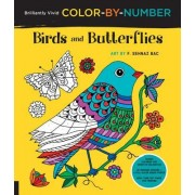 Brilliantly Vivid Color-By-Number: Birds and Butterflies: Guided Coloring for Creative Relaxation--30 Original Designs + 4 Full-Color Bonus Prints--Ea