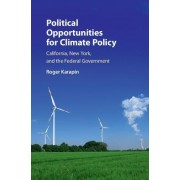 Political Opportunities for Climate Policy: California, New York, and the Federal Government