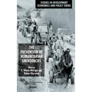 The Prevention of Humanitarian Emergencies by E. Wayne Nafziger