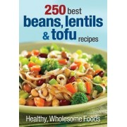 250 Best Beans, Lentils & Tofu Recipes by Judith Finlayson