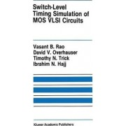 Switch-level Timing Simulation of Mos VLSI Circuits by Vasant B. Rao