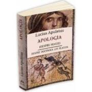 Apologia despre magie . Despre doctrina lui Platon - Lucius Apuleius