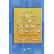 Business, Marketing, and Management Principles for IT and Engineering by Dimitris N. Chorafas