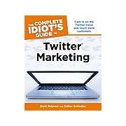 The Complete Idiots Guide to Twitter Marketing