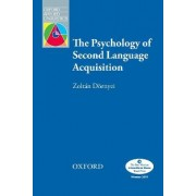 The Psychology of Second Language Acquisition by Zoltan Dornyei