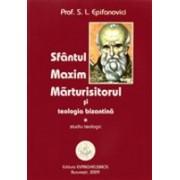 Sfântul Maxim Mărturisitorul și teologia bizantină