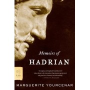 Memoirs Of Hadrian by Marguerite Yourcenar