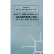 Multilateralism and Regionalism After the Uruguay Round by Riccardo Faini