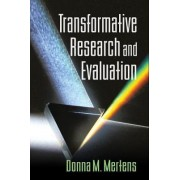 Transformative Research and Evaluation by Donna M. Mertens