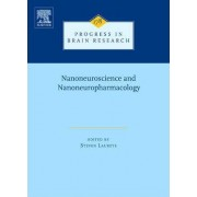 Nanoneuroscience and Nanoneuropharmacology: Volume 180 by Hari S. Sharma