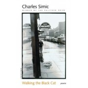 Walking the Black Cat: Poems by Charles Simic