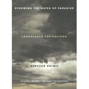 Storming the Gates of Paradise by Rebecca Solnit