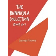 The Bunnicula Collection by James Howe Howe
