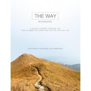 The Way Workbook: A Guided Journey Through the Twelve Essential Questions for the Path of Life