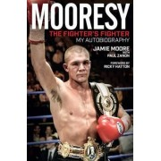 Mooresy - The Fighters' Fighter by Jamie Moore