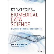 Strategies in Biomedical Data Science by Jay A. Etchings