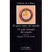El Gran Teatro Del Mundo / El Gran Mercado Del Mundo by Pedro Calderon de la Barca