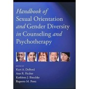 Handbook of Sexual Orientation and Gender Diversity in Counseling and Psychotherapy by Kurt A. DeBord