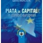 Piata de capital in context european - Gabriela Anghelache