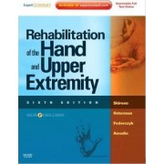 Rehabilitation of the Hand and Upper Extremity by Terri M. Skirven