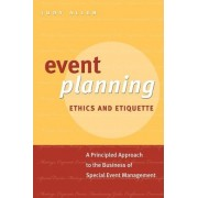 Event Planning Ethics and Etiquette by Judy Allen