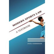 Modern Sports Law by Jack Anderson