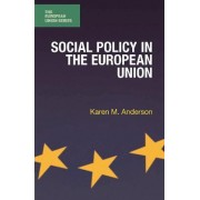 Social Policy in the European Union by Karen M. Anderson