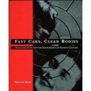 Fast Cars, Clean Bodies by Kristin Ross