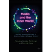 Media and the Inner World: Psycho-Cultural Approaches to Emotion, Media and Popular Culture