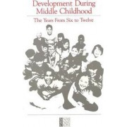 Development During Middle Childhood by Panel to Review the Status of Basic Research on School-Age Children