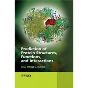 Prediction of Protein Structures, Functions, and Interactions by Janusz M. Bujnicki