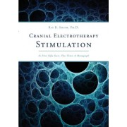 Cranial Electrotherapy Stimulation: Its First Fifty Years, Plus Three: A Monograph