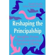 Reshaping the Principalship by Joseph F. Murphy