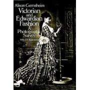 Victorian & Edwardian Fashion by Alison Gernsheim