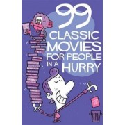99 Classic Movies for People in a Hurry by Thomas Wengelewski
