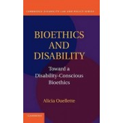 Bioethics and Disability by Alicia Ouellette