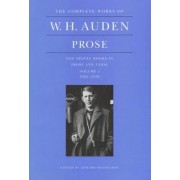 The Complete Works of W.H. Auden, Prose and Travel Books in Prose and Verse: 1926-1938 v. 1 by W. H. Auden