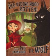 Honestly, Red Riding Hood Was Rotten!: The Story of Little Red Riding Hood as Told by the Wolf by Trisha Shaskan Speed
