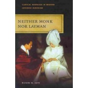 Neither Monk Nor Layman by Richard M. Jaffe