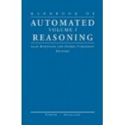 Handbook of Automated Reasoning: Vol 1 by Alan J. a. Robinson