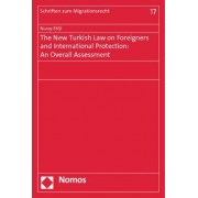 The New Turkish Law on Foreigners and International Protection by Eksi Nuray