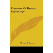 Elements of Human Psychology by Howard C Warren