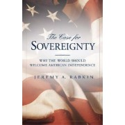 The Case for Sovereignty by Jeremy A. Rabkin