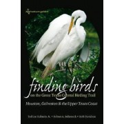 Finding Birds on the Great Texas Coastal Birding Trail by Ted Eubanks