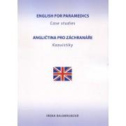 Angličtina pro záchranáře - Kazuistiky English for Paramedics - Case studies()