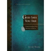 Bible Promise and Devotional: God Say you are - Understanding your Identity in Christ by Jeremy Bouma