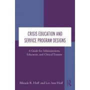Crisis Education and Service Program Designs by Miracle R. Hoff
