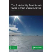The Sustainability Practitioner's Guide to Input-Output Analysis by Joy Murray