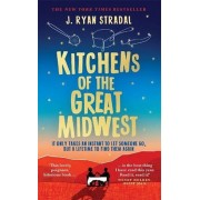 Kitchens of the Great Midwest(J. Ryan Stradal)